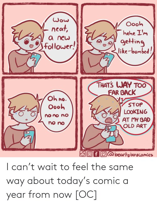 year: I can't wait to feel the same way about today's comic a year from now [OC]