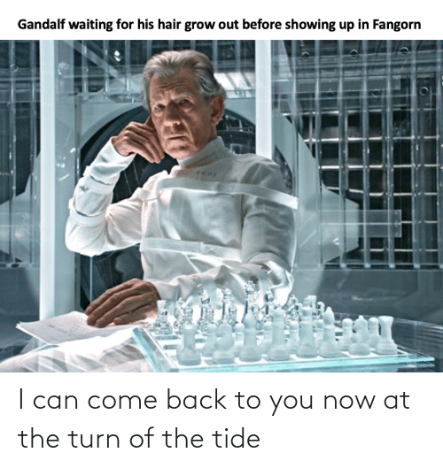 You Now: I can come back to you now at the turn of the tide