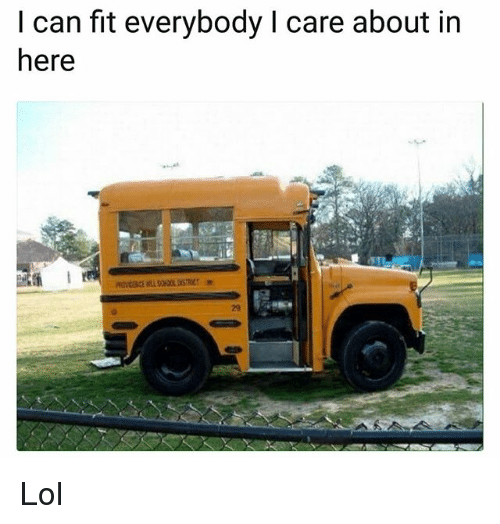 Funny, Lol, and Fit: I can fit everybody I care about in  here  29 Lol