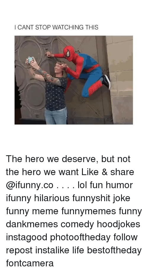 Funny, Life, and Lol: I CANT STOP WATCHING THIS The hero we deserve, but not the hero we want Like & share @ifunny.co . . . . lol fun humor ifunny hilarious funnyshit joke funny meme funnymemes funny dankmemes comedy hoodjokes instagood photooftheday follow repost instalike life bestoftheday fontcamera