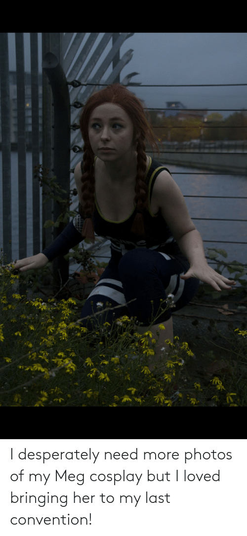 convention: I desperately need more photos of my Meg cosplay but I loved bringing her to my last convention!