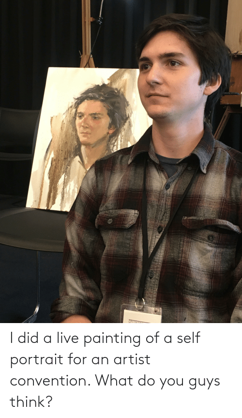 convention: I did a live painting of a self portrait for an artist convention. What do you guys think?