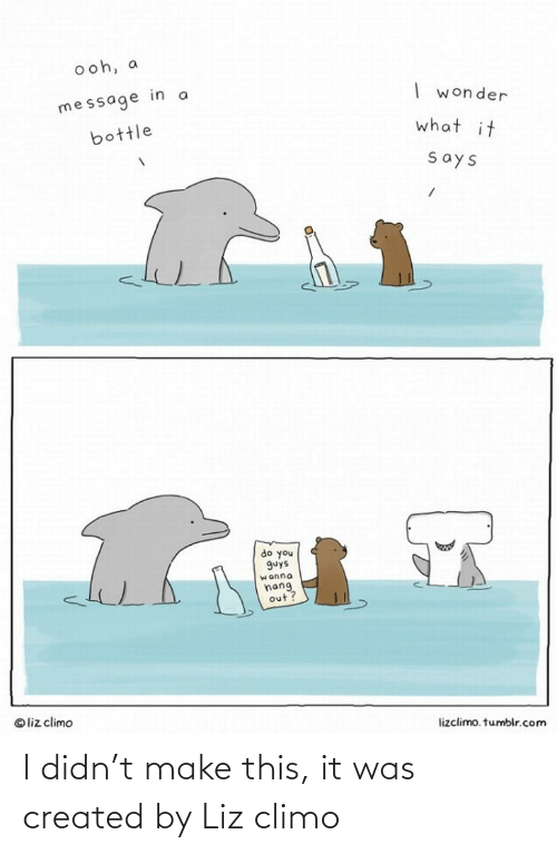 Liz Climo: I didn't make this, it was created by Liz climo
