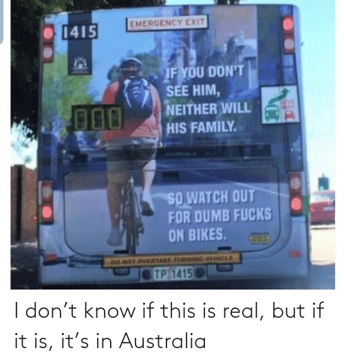 Australia: I don't know if this is real, but if it is, it's in Australia