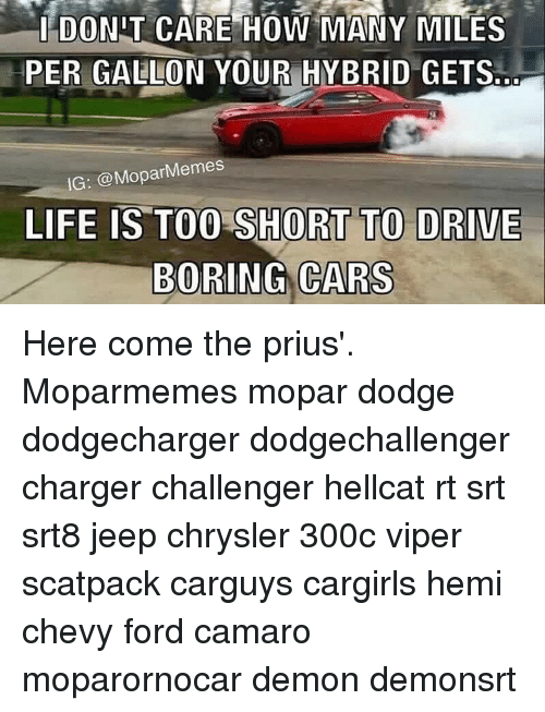 I Donit Care How Many Miles Per Gallon Your Hybrid Gets Ig Memes