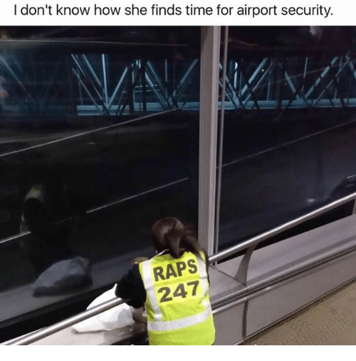 Dank, Time, and 🤖: I don't know how she finds time for airport security.  RAPS  247