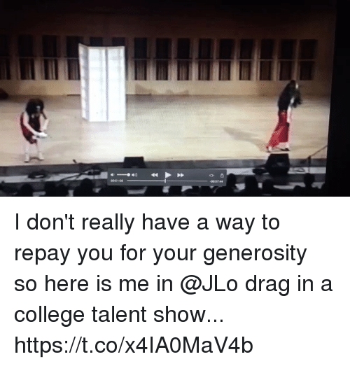 College, JLo, and Memes: I don't really have a way to repay you for your generosity so here is me in @JLo drag in a college talent show... https://t.co/x4IA0MaV4b
