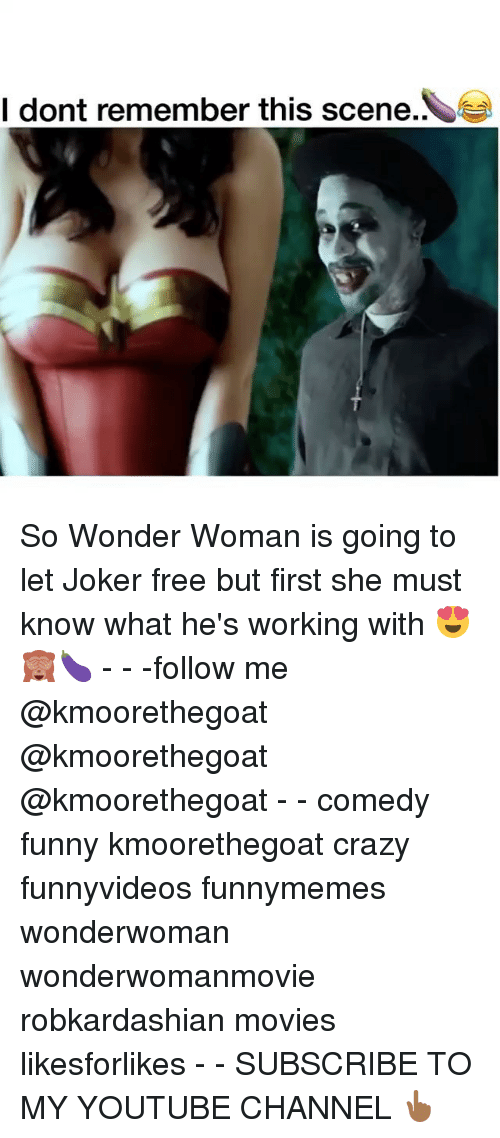 Crazy, Funny, and Joker: I dont remember this scene.. So Wonder Woman is going to let Joker free but first she must know what he's working with 😍🙈🍆 - - -follow me @kmoorethegoat @kmoorethegoat @kmoorethegoat - - comedy funny kmoorethegoat crazy funnyvideos funnymemes wonderwoman wonderwomanmovie robkardashian movies likesforlikes - - SUBSCRIBE TO MY YOUTUBE CHANNEL 👆🏾