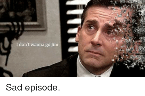I Don't Wanna Go Jim | the Office Meme on Conservative Memes