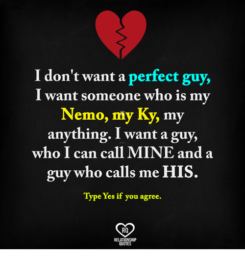 I Dont Want A Perfect Guy I Want Someone Who Is My Nemo My Ky My