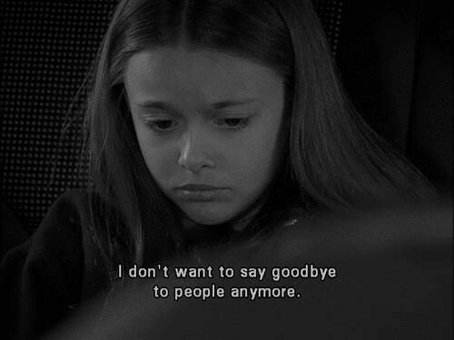 People, Goodbye, and  Want: I don't want to say goodbye  to people anymore
