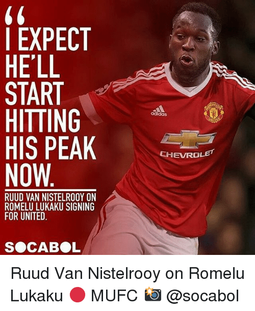 Adidas, Memes, and Chevrolet: I EXPECT  HE'LL  START  HITTING  HIS PEAK  NOW  adidas  CHEVROLET  RUUD VAN NISTELROOY ON  ROMELU LUKAKU SIGNING  FOR UNITED  SOCABOL Ruud Van Nistelrooy on Romelu Lukaku 🔴 MUFC 📸 @socabol