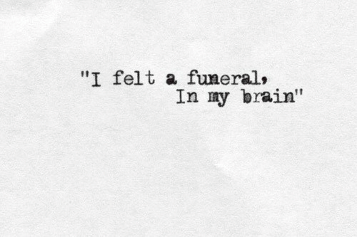 "Brain, Funeral, and Felt: ""I felt a funeral»  In ny brain"""