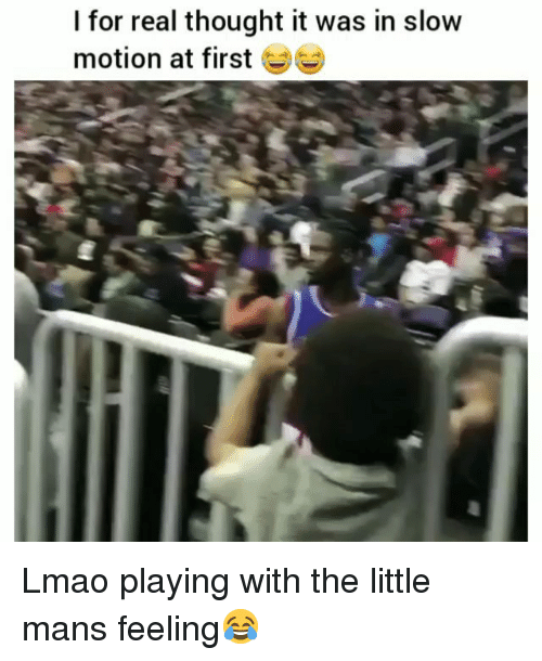 Funny, Lmao, and Slow Motion: I for real thought it was in slow  motion at first G Lmao playing with the little mans feeling😂