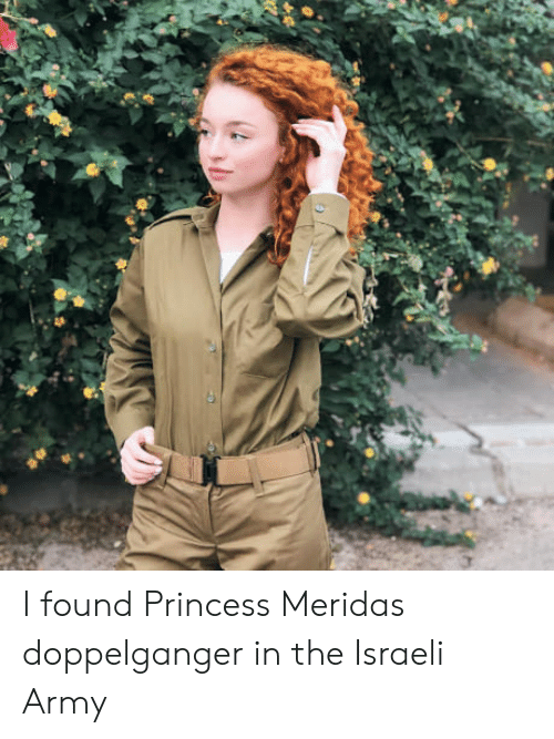 doppelganger: I found Princess Meridas doppelganger in the Israeli Army