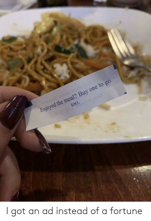 instead: I got an ad instead of a fortune