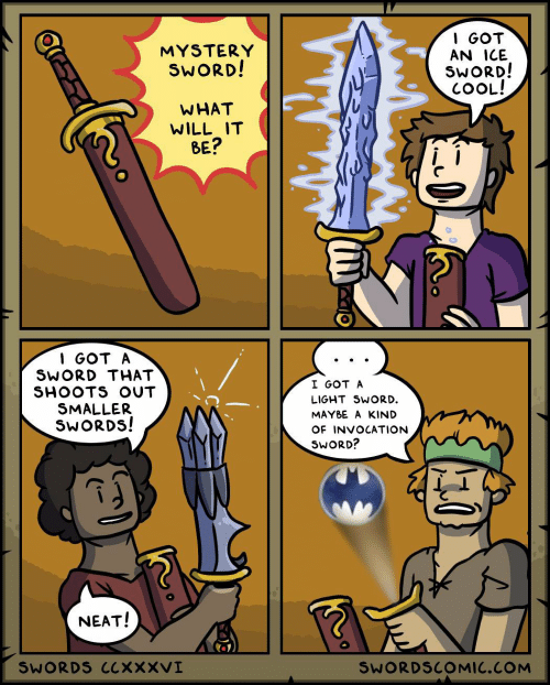 Cool, Mystery, and Sword: I GOT  AN ICE  SWORD!  COOL!  MYSTERY  SWORD!  WHAT  WILL IT  BE?  1 GOT A  SWORD THAT  SHOOTS OUT  SMALLER  SWORDS!  I GOT A  LIGHT SWORD.  MAYBE A KIND  OF INVOCATION  SWORD?  NEAT!  SWORDS CLXXXVI  SWORDSCOMIC.COM