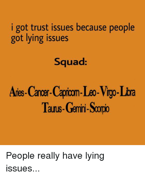 I Got Trust Issues Because People Got Lying Issues Squad