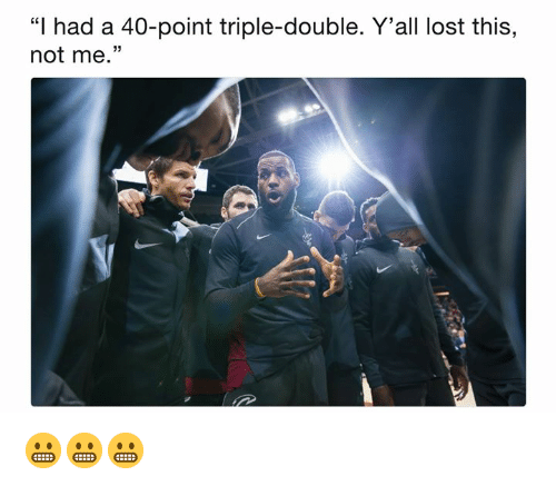 "Lost, Double, and Triple: ""I had a 40-point triple-double. Y'all lost this,  not me."" 😬😬😬"