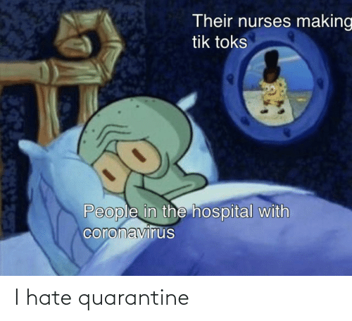i hate: I hate quarantine