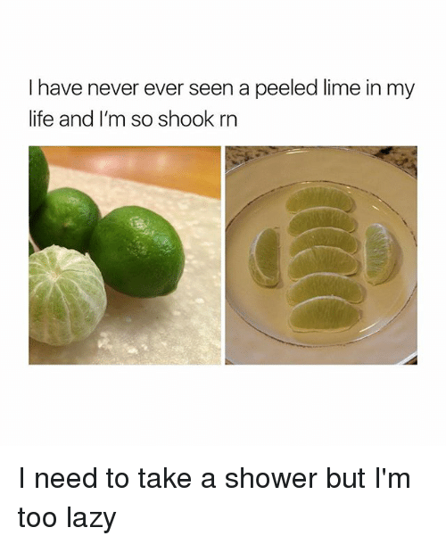 Liming: I have never ever seen a peeled lime in my  life and I'm so shook rn I need to take a shower but I'm too lazy