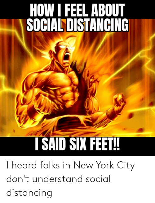 in-new-york-city: I heard folks in New York City don't understand social distancing