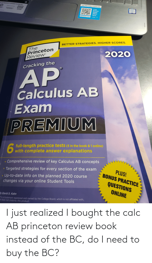 princeton: I just realized I bought the calc AB princeton review book instead of the BC, do I need to buy the BC?