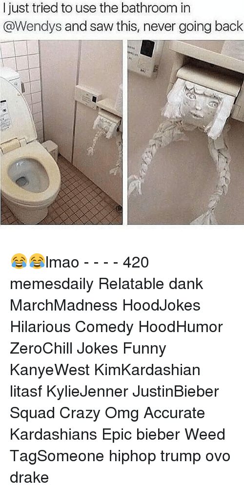 Hilariousness: I just tried to use the bathroom in  @Wendys and saw this, never going back 😂😂lmao - - - - 420 memesdaily Relatable dank MarchMadness HoodJokes Hilarious Comedy HoodHumor ZeroChill Jokes Funny KanyeWest KimKardashian litasf KylieJenner JustinBieber Squad Crazy Omg Accurate Kardashians Epic bieber Weed TagSomeone hiphop trump ovo drake