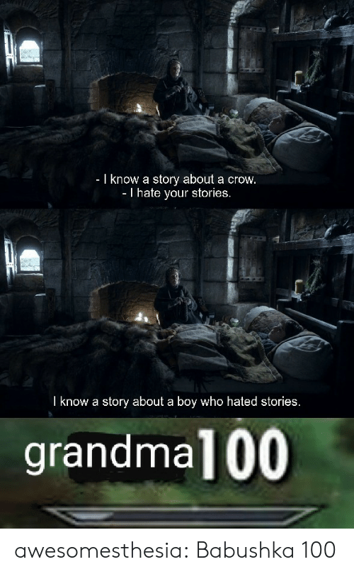 Tumblr, Blog, and Boy: - I know a story about a crow.  - I hate your stories.  I know a story about a boy who hated stories.  grandma100 awesomesthesia:  Babushka 100