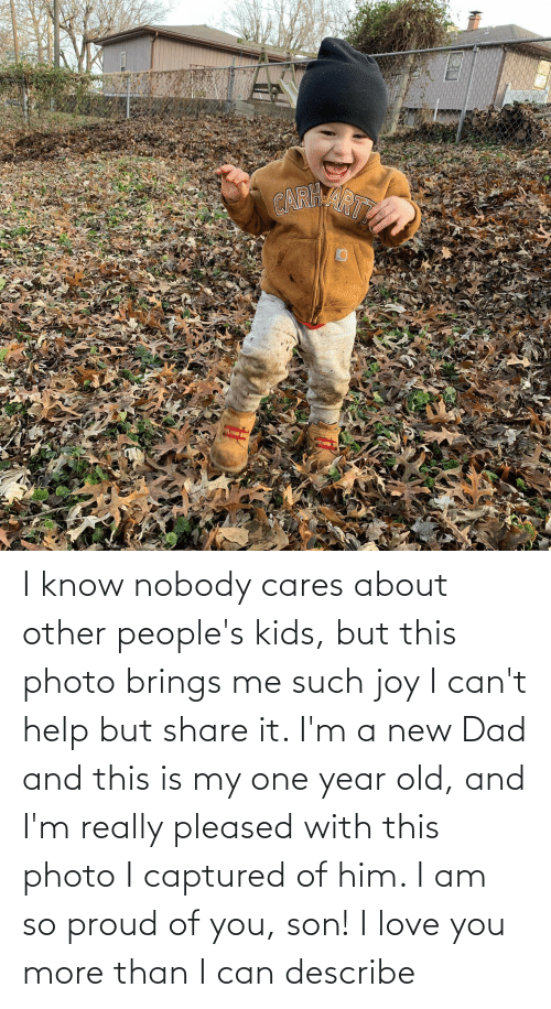 So Proud Of You: I know nobody cares about other people's kids, but this photo brings me such joy I can't help but share it. I'm a new Dad and this is my one year old, and I'm really pleased with this photo I captured of him. I am so proud of you, son! I love you more than I can describe