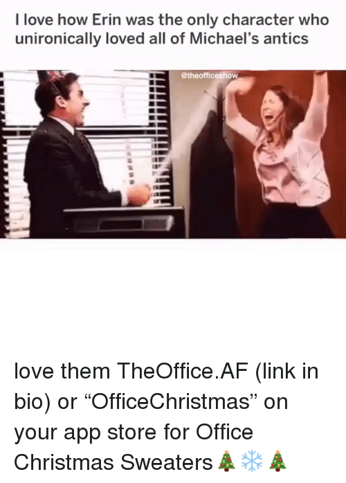 """Af, Christmas, and Love: I love how Erin was the only character who  unironically loved all of Michael's antics  @theofficeshow love them TheOffice.AF (link in bio) or """"OfficeChristmas"""" on your app store for Office Christmas Sweaters🎄❄️🎄"""