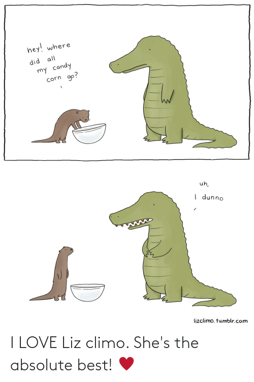 Liz Climo: I LOVE Liz climo. She's the absolute best! ♥️