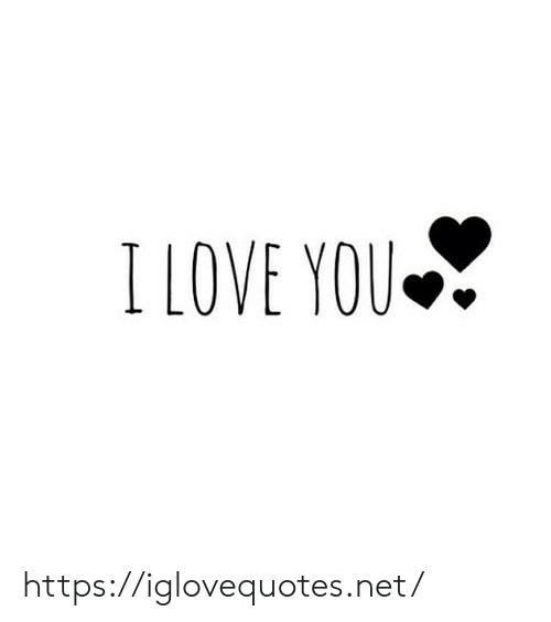 Love, I Love You, and Net: I LOVE YOU https://iglovequotes.net/