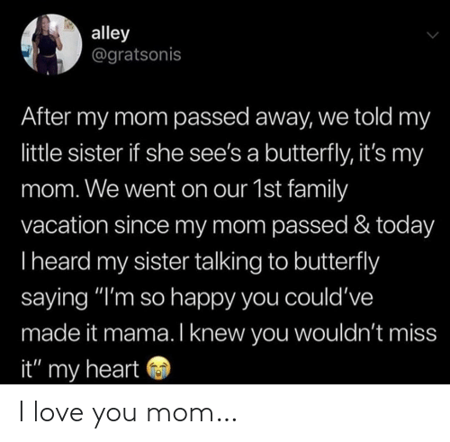 I Love You: I love you mom…