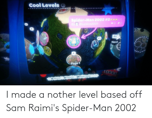 Nother: I made a nother level based off Sam Raimi's Spider-Man 2002