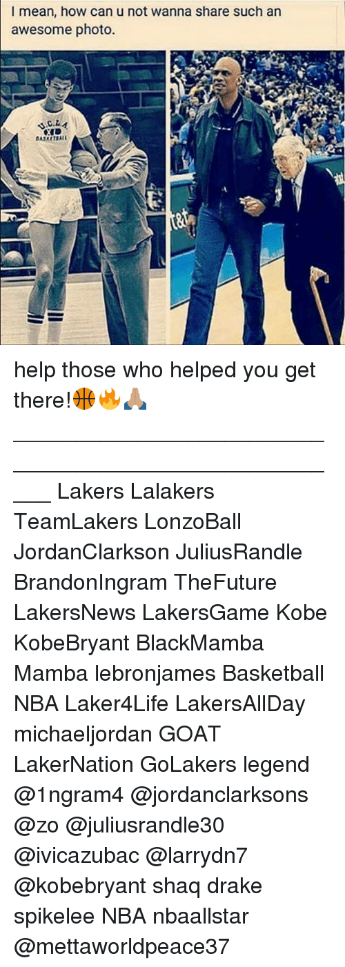 Basketball, Drake, and Los Angeles Lakers: I mean, how can u not wanna share such an  awesome photo. help those who helped you get there!🏀🔥🙏🏽 _____________________________________________________ Lakers Lalakers TeamLakers LonzoBall JordanClarkson JuliusRandle BrandonIngram TheFuture LakersNews LakersGame Kobe KobeBryant BlackMamba Mamba lebronjames Basketball NBA Laker4Life LakersAllDay michaeljordan GOAT LakerNation GoLakers legend @1ngram4 @jordanclarksons @zo @juliusrandle30 @ivicazubac @larrydn7 @kobebryant shaq drake spikelee NBA nbaallstar @mettaworldpeace37