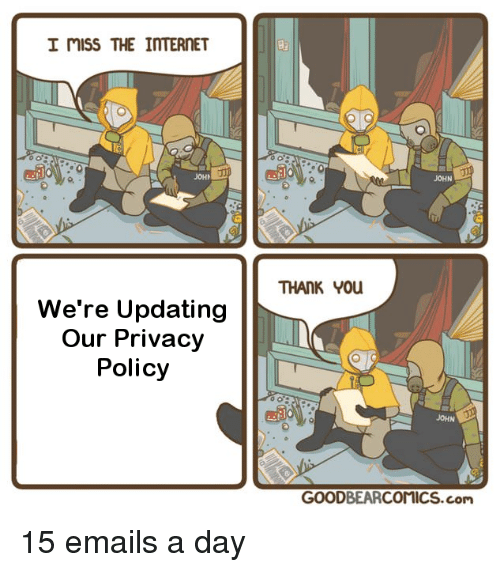 Internet, Reddit, and Com: I miss THE INTERNET  JOHN  JOH  THANK 0u  We're Updating  Our Privacy  Policy  JOHN  GOODBEARCOMICS.com