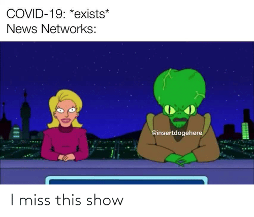 show: I miss this show