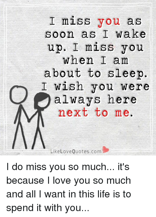 I Miss You As Soon As I Wake Up I Miss You When I Am About To Sleep