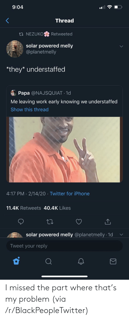 missed: I missed the part where that's my problem (via /r/BlackPeopleTwitter)