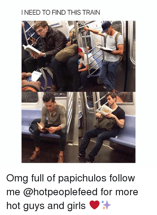 Girls, Omg, and Train: I NEED TO FIND THIS TRAIN Omg full of papichulos follow me @hotpeoplefeed for more hot guys and girls ❤️✨