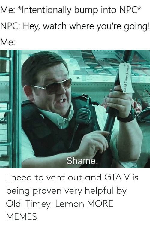lemon: I need to vent out and GTA V is being proven very helpful by Old_Timey_Lemon MORE MEMES