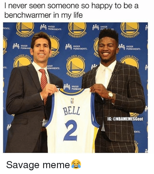 Life, Meme, and Memes: I never seen someone so happy to be a  benchwarmer in my life  KAISE  ARRIO  ARRIO  KASER  ARRIO  KASER  BELL  IG:@NBAMEMESGoat  2  ENTE Savage meme😂