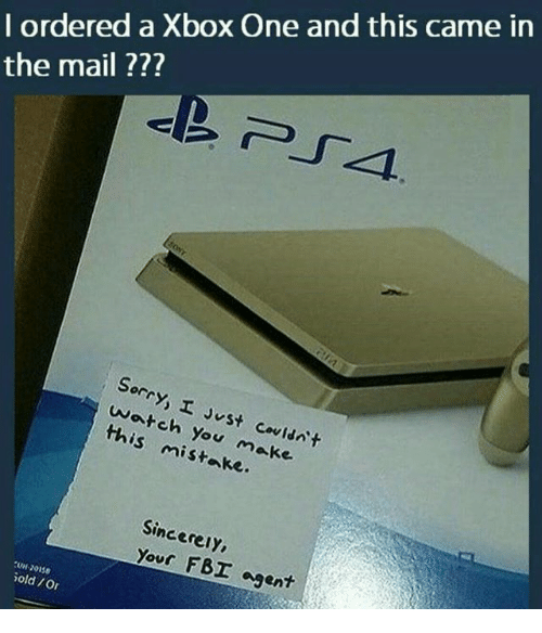 Fbi, Sorry, and Xbox One: I ordered a Xbox One and this came in  the mail ???  Sorry, I Jst Covidnt  wateh You make  this mistake.  Sincerely  се  Yous FBI agent  U-20158  old Or