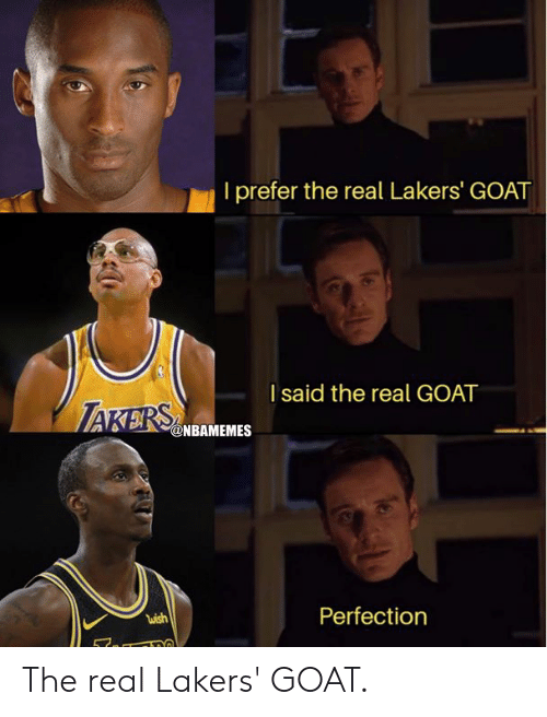 Los Angeles Lakers, Nba, and Goat: I prefer the real Lakers' GOAT  l said the real GOAT  ไม่ร่า  wish  Perfection The real Lakers' GOAT.