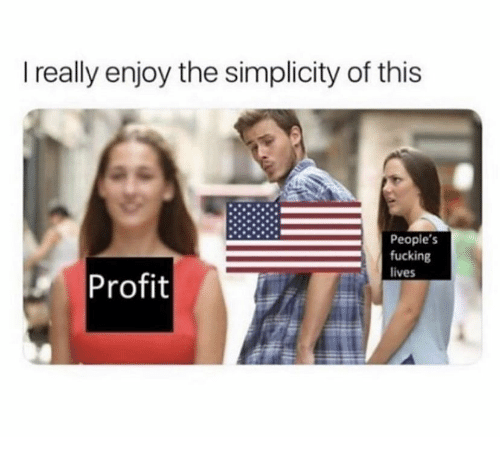 Enjoy The: I really enjoy the simplicity of this  People's  fucking  Profit  lives