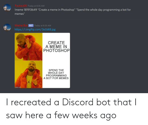 Few: I recreated a Discord bot that I saw here a few weeks ago