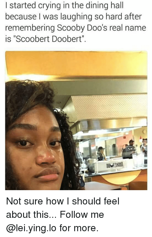 """Crying, Memes, and 🤖: I started crying in the dining hall  because I was laughing so hard after  remembering Scooby Doo's real name  is """"Scoobert Doobert"""" Not sure how I should feel about this... Follow me @lei.ying.lo for more."""