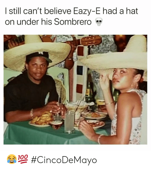 Eazy E, Eazy, and Hood: I still can't believe Eazy-E had a hat  on under his Sombrero 😂💯 #CincoDeMayo