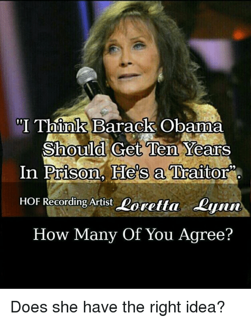 """Memes, Obama, and Prison: """"I Think  Barack Obama  Should Get Ten Years  In Prison, He's a Traitor  HOF Recording Artist Doretta Lyn  How Many Of You Agree?  0 Does she have the right idea?"""